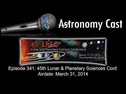 Astronomy Cast Ep. 341: Lunar and Planetary Society Conference 2014