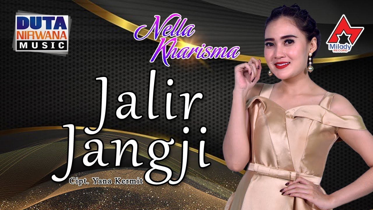 Nella Kharisma Jalir Jangji Official Youtube