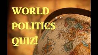 World Politics QUIZ! - Trivia Questions on Modern Politics