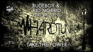 Rudeboy & Kid Morbid feat MC Syco - Take The Power