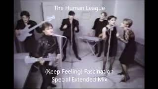 The Human League - (Keep Feeling) Fascination (Special Extended Version)