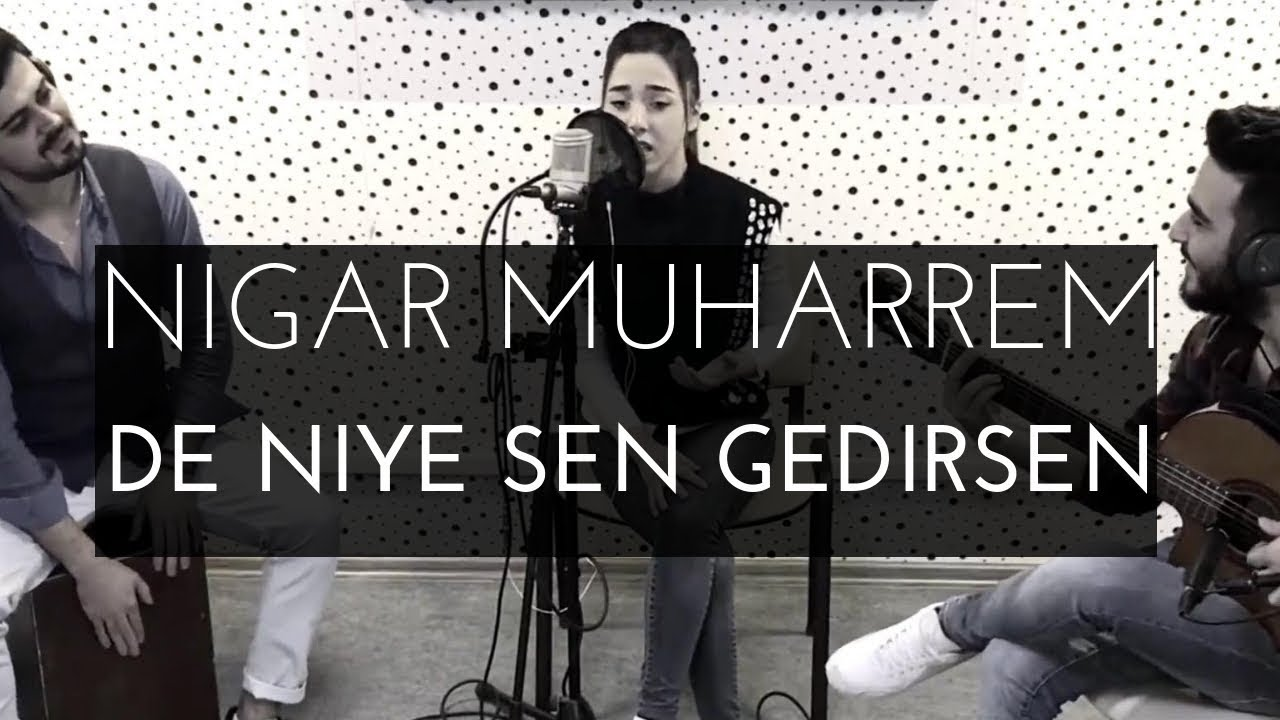 Goturerem Seni Goturrem Seni Nigar Muharrem Sadiq Haji Youtube