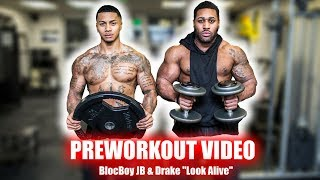 PRE-WORKOUT VIDEO: LOOK ALIVE by BlocBoy JB & Drake