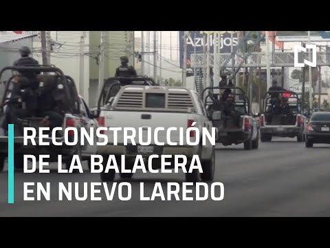 Reconstrucción de balacera en Nuevo Laredo - En Punto