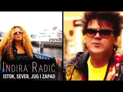 INDIRA RADIC I ŽERA – ISTOK, SEVER, JUG I ZAPAD (OFFICIAL VIDEO)