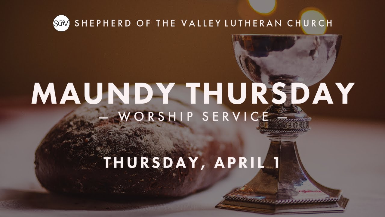 Maundy Thursday Worship - April 1, 2021