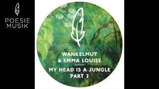 Wankelmut & Emma Louise - My Head Is A Jungle (Extended Vocal Mix)