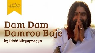 Download Dam Dam Damroo Baje - Shiva bhajan by Rishi Nityapragya MP3 song and Music Video