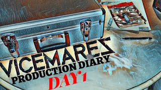 VICEMARES PRODCUTION DIARY DAY1