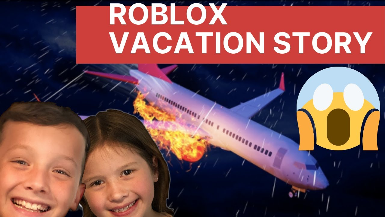 ROBLOX VACATION STORY MAY 2020: OMG worst vacation EVER ...