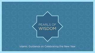 Pearls of Wisdom: Islamic Guidance on Celebrating the New Year 2