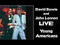 David Bowie and John Lennon LIVE - YOUNG AMERICANS