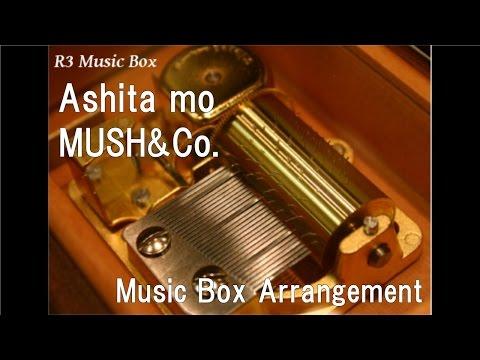 Ashita mo/MUSH&Co. [Music Box]