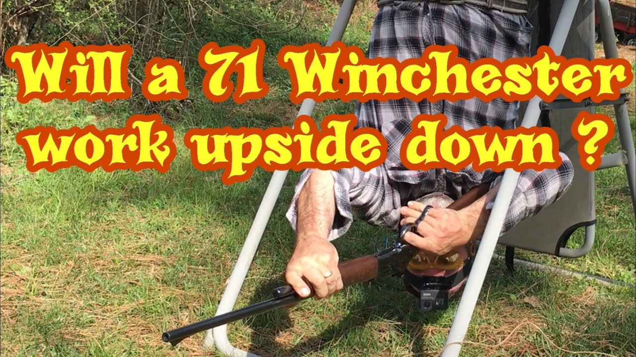 Would a 71 Winchester work upside down?
