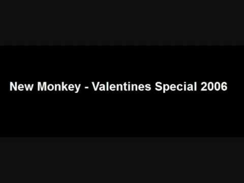 New Monkey - Valentines Special 2006