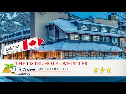 The Listel Hotel Whistler - Whistler Hotels, Canada