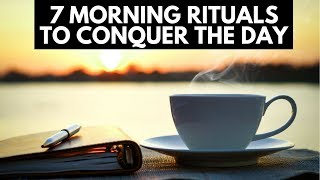 7 Morning Rituals To Conquer The Day