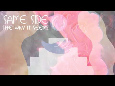 """Same Side - New Song """"The Way it Seems"""""""