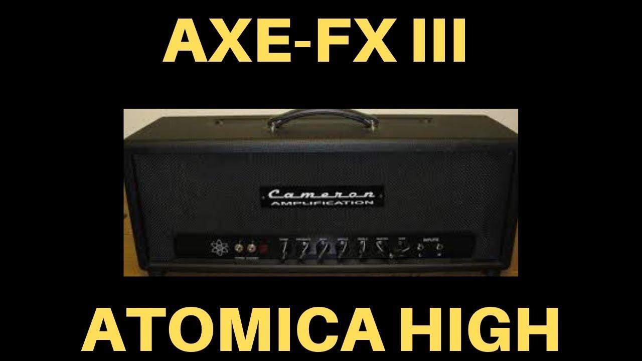 Rig-Talk • View topic - AXE FX III JCM800    Atomica    Cameron CCV