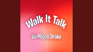 Walk It Talk