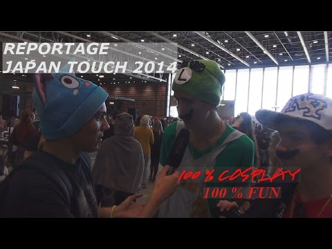 JAPAN TOUCH 2014  [100% COSPLAY] [100% INTERVIEW] [100% FUN]