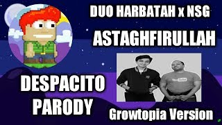 duo harbatah astaghfirullah despacito parody music video growtopia version growtopia 7
