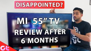 Xiaomi Mi TV 55 4X Pro Review After 6 Months | Watch Before you Buy! | GT Hindi