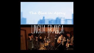 Lingua Franca - The Blue In Agony studio live 20180204