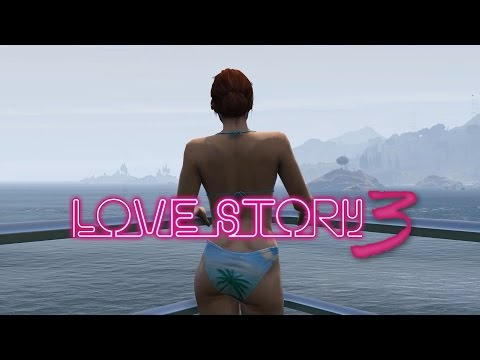 Love Story 3 - GTA 5 PC Movie!