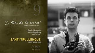 ¿Es el videoarte es una disciplina artística? Videoensayo de Santi Trullenque/La llave de los sueños