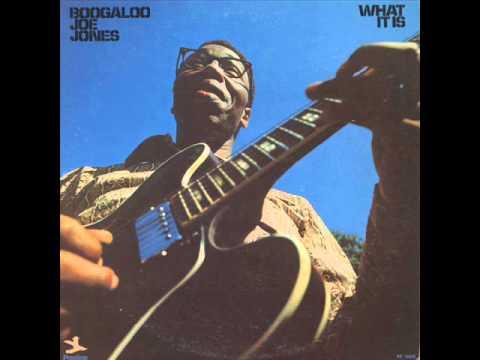 Boogaloo Joe Jones - What It Is