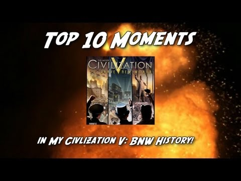 Top 10 Moments in Civilization V: Brave New World