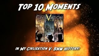 Top 10 Moments in Civilization V: Brave New World
