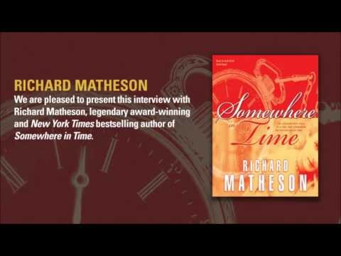 Author Richard Matheson: Somewhere in Time