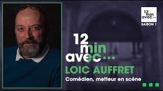 12 min avec - LOIC AUFFRET