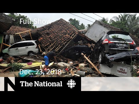 The National for Sunday, December 23, 2018 — Indonesia tsunami, PM in Mali, Skripal poisoning