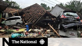 The National for December 23, 2018 - Indonesia tsunami, PM in Mali, Skripal poisoning