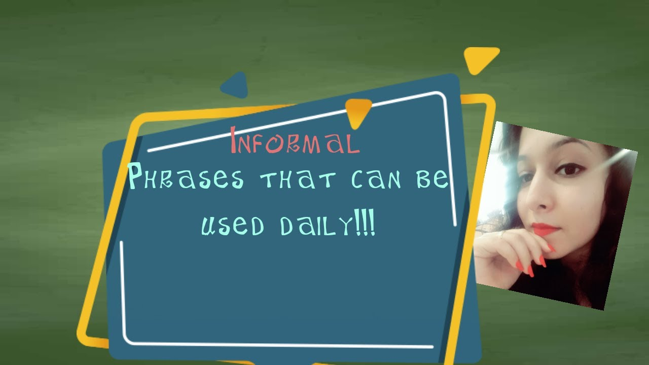 INFORMAL PHRASES TO USE IN DAY TO DAY LIFE .#Keeppractising #learningisfun #enhanceyourskills 💐