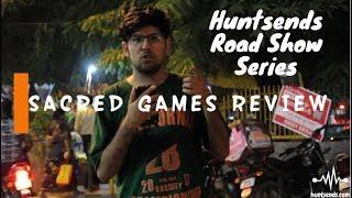 Huntsends Road Show | Sacred Games Review| Kukku Ka Jaadu