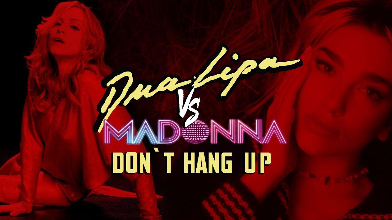 Download Dua Lipa VS Madonna - Don't Hang Up (Mashup by ArinInflux)