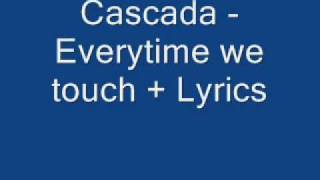 Cascada - everytime we touch(slow) Lyrics