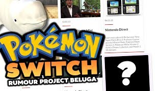 Pokémon Switch Rumour: Codename Project Beluga & Is Pokemon Direct Ever Coming!?