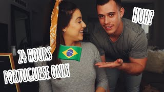 24Hrs Speaking ONLY Portuguese To American Husband