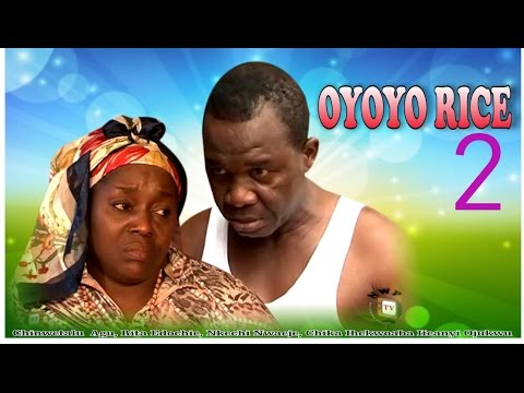 Oyoyo Rice 2   - 2015 Latest Nigerian Nollywood Movie