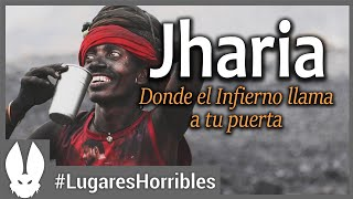 Los lugares mas horribles del mundo: Jharia