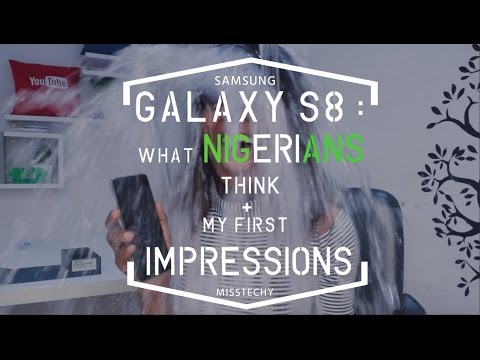 What Nigerians Think About The Samsung Galaxy S8 + My First Impressions