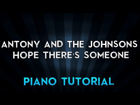 Antony and the Johnsons - Hope There's Someone (Piano Tutorial)