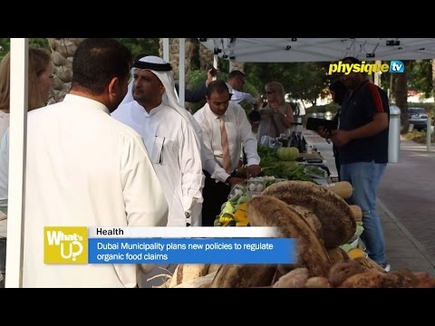 Dubai Municipality plans new policies to regulate organic food claims