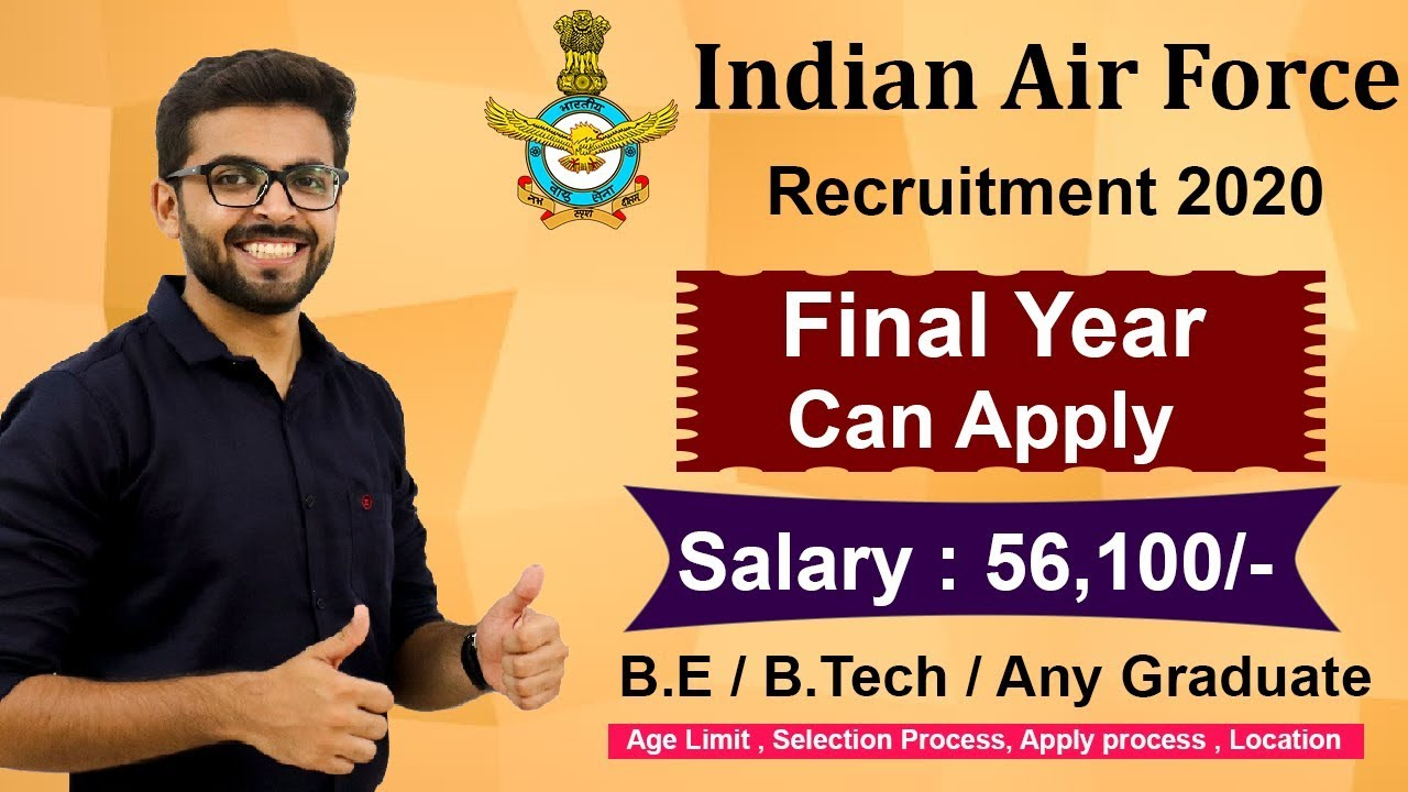 Air Force Graduation 2020.Indian Air Force Recruitment 2020 Salary 56 100 Final Year Eligible Any Graduate