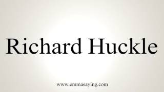 How to Pronounce Richard Huckle